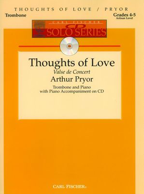 Thoughts of Love (Valse de Concert) - Trombone and Piano with Piana Accompaniment on CD - Arthur Pryor - Trombone Carl Fischer /CD