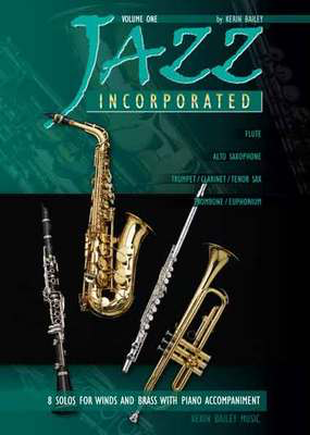 Jazz Incorporated Volume 1 - for Flute - Kerin Bailey - Flute Kerin Bailey Music