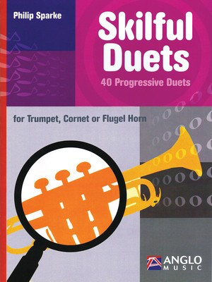 Skilful Duets - 40 Progressive Duets for Trumpet - Philip Sparke - Trumpet Anglo Music Press Trumpet Duet