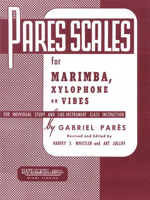 Pares Scales - Marimba, Xylophone or Vibes - Gabriel ParÃ_Ã's - Marimba|Vibraphone|Xylophone Rubank Publications
