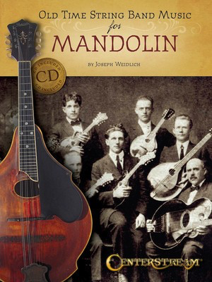 Old Time String Band Music for Mandolin - Mandolin Joseph Weidlich Centerstream Publications /CD