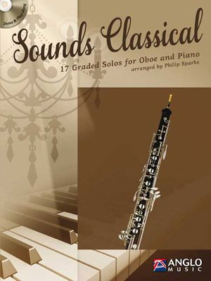 Sounds Classical - 17 Graded Solos for Oboe and Piano - Oboe Philip Sparke Anglo Music Press /CD