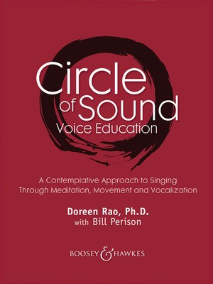 Circle of Sound Voice Education - A Contemplative Approach to Singing Through Meditation, Movement and - Doreen Rao|William Perison Boosey & Hawkes