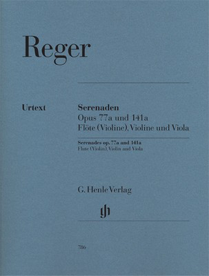 Serenades Op. 77A and Op. 141A - for Flute (or Violin), Violin and Viola - Max Reger - Flute|Viola|Violin G. Henle Verlag Trio Parts