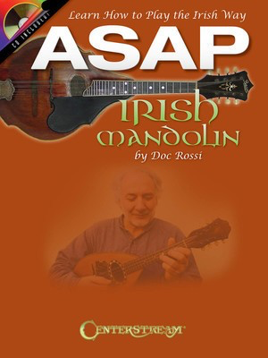 ASAP Irish Mandolin - Learn How to Play the Irish Way - Mandolin Doc Rossi Centerstream Publications /CD