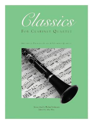 Classics For Clarinet Quartet, Volume 2 - 1st Bb Clarinet - 3 Bb Clarinets and Bass Clarinet - Various / Johnston - Bb Clarinet|Bass Clarinet Kendor Music Clarinet Quartet Part