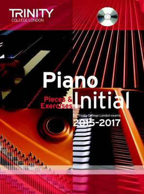 Piano Pieces & Exercises - Initial with CD - for Trinity College London exams 2015-2017 - Piano Trinity College London /CD