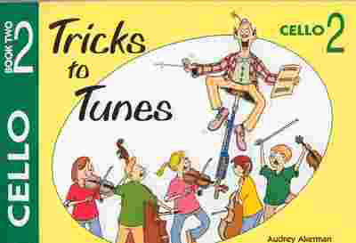 Tricks To Tunes Cello, Book 2 - Audrey Akerman - Cello Flying Strings