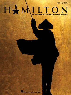 Hamilton - Vocal Selections - Lin-Manuel Miranda - Piano|Vocal Hal Leonard Vocal Selections