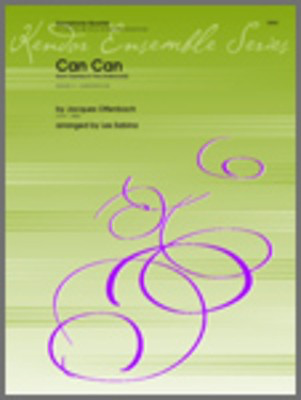 Can Can (from Orpheus In The Underworld) - AATB Saxes - Offenbach/ Les Sabina - Saxophone Kendor Music Saxophone Quartet Score/Parts