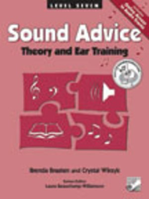 Sound Advice Level 7 - Theory and Ear Training - Brenda Braaten|Crystal Wiksyk - Frederick Harris Music