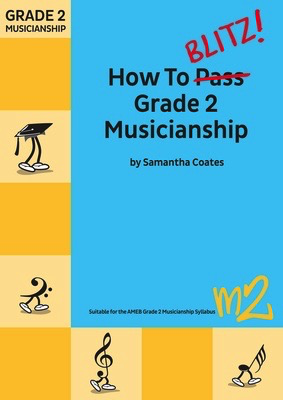 How To Blitz Grade 2 Musicianship - Workbook - Samantha Coates BlitzBooks Publications
