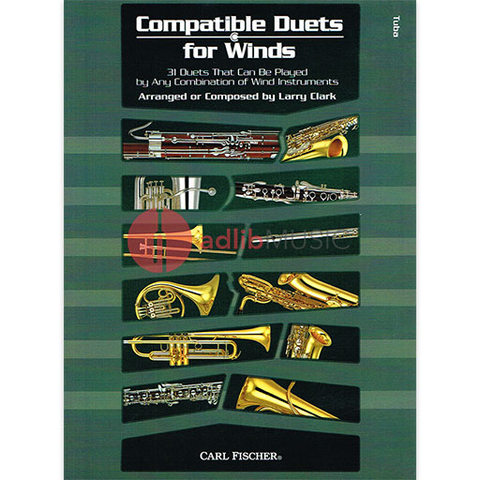 Compatible Duets for Winds - Tuba - 31 Duets That Can Be Played by Any Combination of Wind Instruments - Larry Clark - Carl Fischer Duo