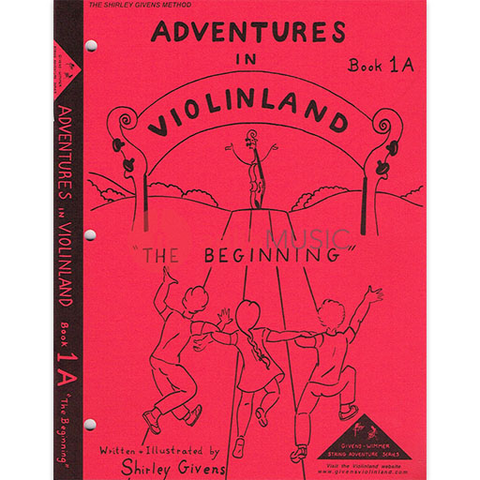 Adventures In Violinland Book 1A - The Beginning - Shirley Givens - Seesaw Music
