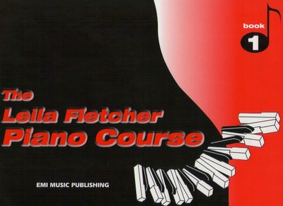 The Leila Fletcher Piano Course - Book 1 - Leila Fletcher - Piano EMI Music Publishing - Adlib Music