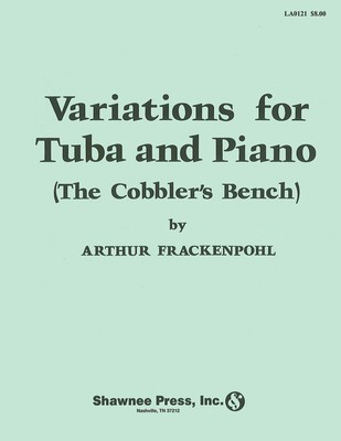 Variations for Tuba (The Cobbler's Bench) - Tuba in C (B.C.) with Piano Reduction - Arthur Frackenpohl - Tuba Shawnee Press