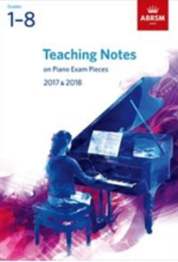 ABRSM Piano Teaching Notes 2017-2018 - ABRSM