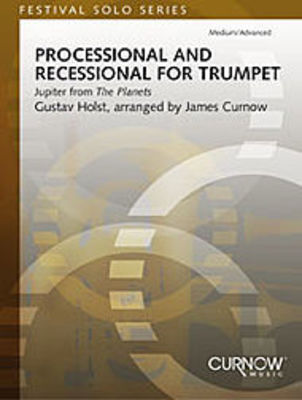 Processional and Recessional for Trumpet - Gustav Holst - Trumpet James Curnow Curnow Music