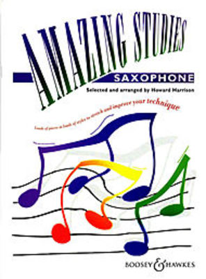 Amazing Studies - Loads of pieces in loads of styles to stretch and improve your - Saxophone Howard Harrison Boosey & Hawkes