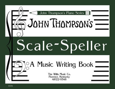 Scale Speller - A Music Writing Book/Later Elementary Level - Piano John Thompson Willis Music - Adlib Music