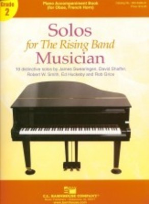 Solos for The Rising Band Musician - Piano accompaniment book (for Oboe, Horn) - David Shaffer|Ed Huckeby|James Swearingen|Rob Grice|Robert W. Smith - C.L. Barnhouse Company Piano Accompaniment