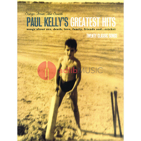 Paul Kelly - Songs From the South Greatest Hits - Piano/Vocal/Guitar PVG Music Sales MS03356