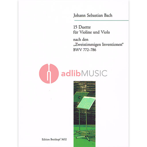 Bach, J.S. - 15 Duets After Two Part Inventions BWV 772 786 for Violin and Viola Arranged by David d