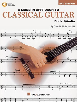 A Modern Approach to Classical Guitar - 2nd Edition - Book 1 - Book/Audio Access - Guitar Charles Duncan Hal Leonard Guitar Solo /Audio Access