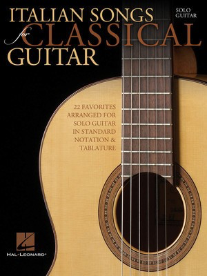 Italian Songs for Classical Guitar - Standard Notation & Tab - Various - Classical Guitar Hal Leonard Guitar TAB