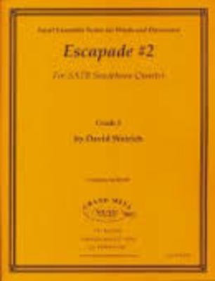 Escapade #2 - for Saxophone Quartet (AATB) - David Weirich - Saxophone Grand Mesa Music Saxophone Quartet Score/Parts