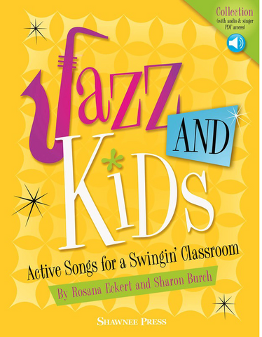 Jazz and Kids - Active Songs for a Swingin' Classroom - Book with Audio & Singer PDF Access - Rosana Eckert/Sharon Burch - Shawnee Press