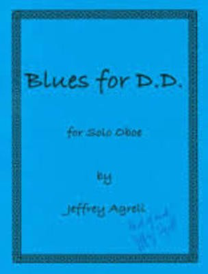 Blues for D.D. - for Solo Oboe - Jeffrey Agrell - Oboe