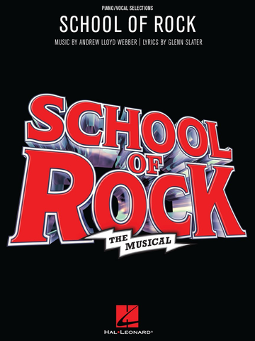 SCHOOL OF ROCK THE MUSICAL VOCAL SELECTIONS - Piano;Vocal - Hal Leonard