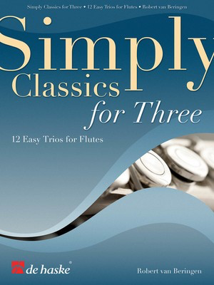 Simply Classics for Three - 12 Easy Trios 3 Flutes Set - Robert van Beringen - Flute De Haske Publications Flute Trio