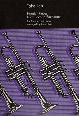 Take Ten - Popular Pieces from Bach to Bacharach for Trumpet and Piano - Various - Trumpet James Rae Universal Edition - Adlib Music