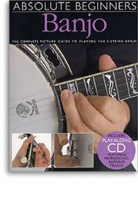 Absolute Beginners: Banjo - The Complete Picture Guide to Playing the 5-String Banjo - Banjo Bill Evans Amsco Publications /CD