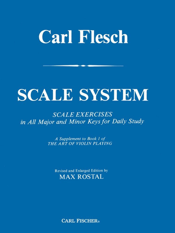 SCALE SYSTEM (VIOLIN) - CARL FLESCH revised & enlarged by MAX ROSTAL - Fischer