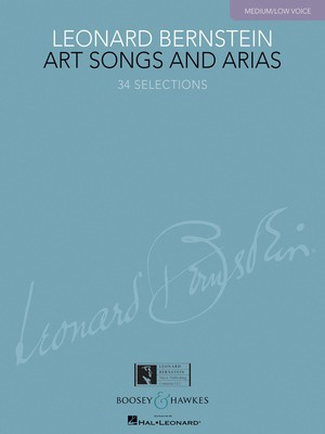 Leonard Bernstein - Art Songs and Arias - Medium/Low Voice - Leonard Bernstein - Classical Vocal Medium/Low Voice Boosey & Hawkes