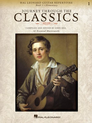 Journey Through the Classics: Book 1 - Hal Leonard Guitar Repertoire - Various - John Hill Hal Leonard Guitar TAB