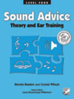 Sound Advice Level 4 - Theory and Ear Training - Brenda Braaten|Crystal Wiksyk - Frederick Harris Music