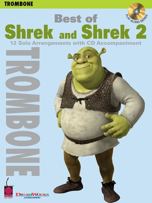 Best of Shrek and Shrek 2 - 12 Solo Arrangements with CD Accompaniment - Trombone Cherry Lane Music