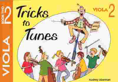 Tricks To Tunes Viola, Book 2 - Audrey Akerman - Viola Flying Strings