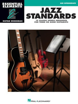 Jazz Standards - Essential Elements Guitar Ensembles Mid-Intermediate Level - Various - Guitar Hal Leonard Guitar Ensemble