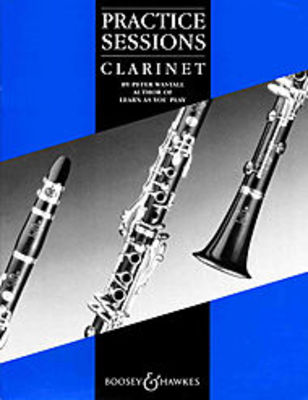 Practice Sessions - Clarinet Peter Wastall Boosey & Hawkes - Adlib Music