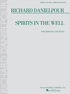 Richard Danielpour - Spirits in the Well - Soprano and Piano - Richard Danielpour - Vocal Soprano Associated Music Publishers