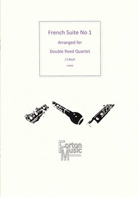 French Suite No. 1 arranged for Double Reed Quartet - Johann Sebastian Bach - Bassoon|Cor Anglais|Oboe Robert Rainford Forton Music Woodwind Quartet