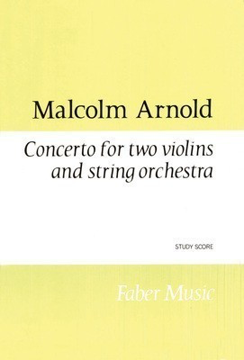 Concerto for two violins and string orchestra - Piano Reduction and Solo Violin Parts - Malcolm Arnold - Violin Faber Music Violin Duet