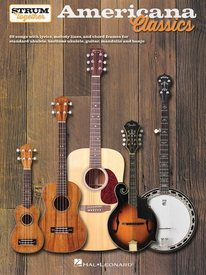 Americana Classics - Strum Together - Various - Banjo|Guitar|Mandolin|Ukulele Hal Leonard Melody Line, Lyrics & Chords