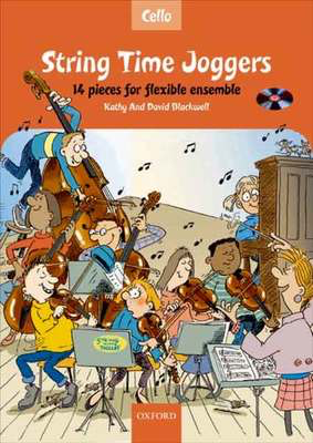 String Time Joggers Cello book + CD - 14 pieces for flexible ensemble - David Blackwell|Kathy Blackwell - Cello Oxford University Press /CD - Adlib Music
