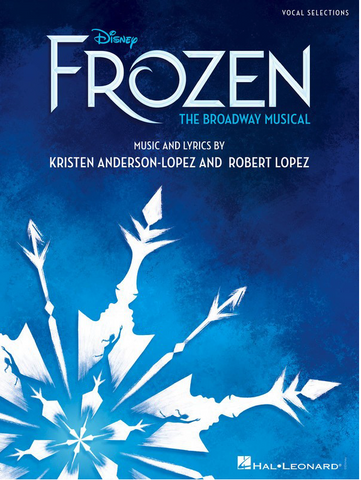 Frozen - The Broadway Musical - Piano/Vocal - Kristen Anderson-Lopez/Robert Lopez - Hal Leonard